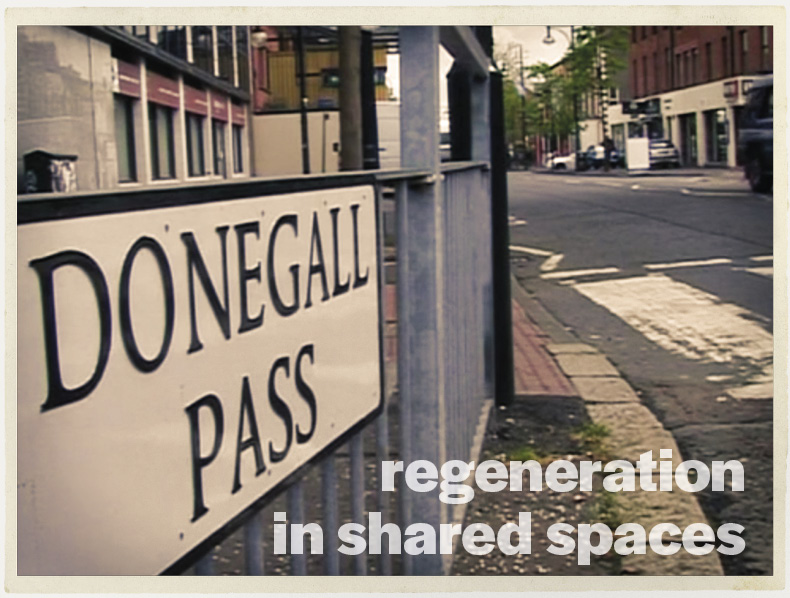 Sharing Space in South Belfast: <br>Regeneration in Shared Spaces